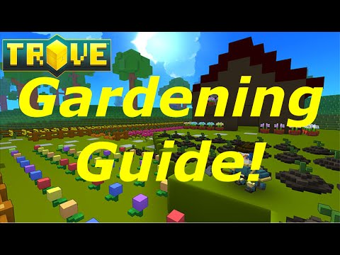 [Trove] How to Level Gardening 1-250 Guide(Tutorial)! Fast & Easy Mastery!