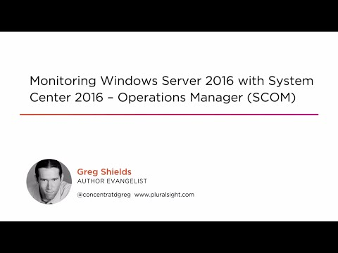 Course Preview: Monitoring Windows Server 2016 with System Center 2016 – Operations Manager (SCOM)
