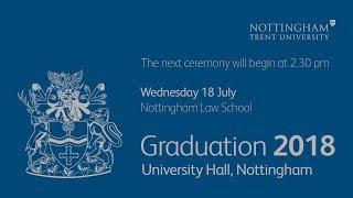 NTU Graduation 2018 Ceremony 7: Nottingham Law School, 2:30 pm