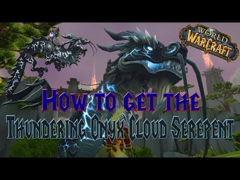 Wow - How to get the reins of The Thundering Onyx Cloud Serpent - Mount Guide