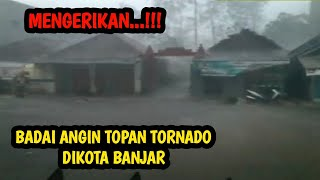 mengerikan...angin tornado di kota banjar jawa barat