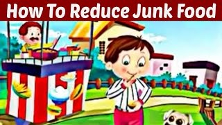 How To Reduce Junk Food Consumption - Good Habits and Manners for Kids Animation Video