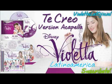 Te Creo [Versión Acapella] - Violetta