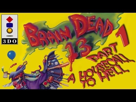 3DO - Brain Dead 13 - Part 01 - A Housecall to Hell