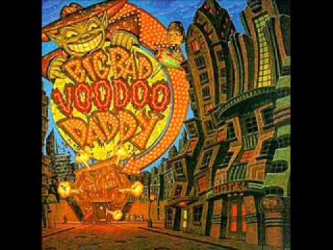 Big Bad Voodoo Daddy - Maddest Kind Of Love