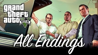 All Endings - GTA V