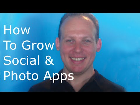 How to market photo and social apps to get many downloads & How to monetize photo and social apps