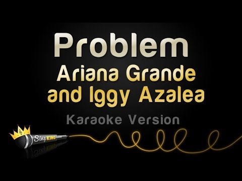Ariana Grande and Iggy Azalea - Problem (Karaoke Version)