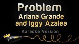 Ariana Grande And Iggy Azalea Problem Karaoke Version