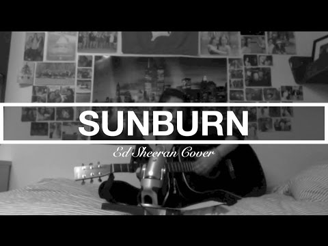 Sunburn- Ed Sheeran Cover