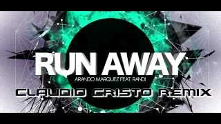 Arando Marquez ft Randi - Run Away (Claudio Cristo Remix)