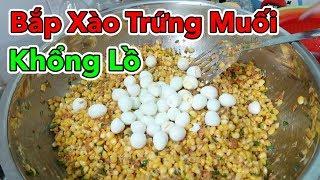 Lâm Vlog - Làm Thau Bắp Xào Trứng Muối Khổng Lồ | Bắp Xào Trứng Cút Khổng Lồ
