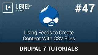 Drupal Tutorials #47 - Using Feeds to Create Content With CSV Files