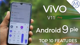 Vivo V11 pro & V11 Android 9 pie Update | TOP 10 NEW FEATURES