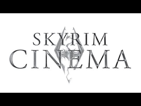 ★ Skyrim - Cinema