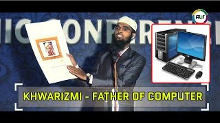 Father of Modern Computer - Khwarizmi 8th Century - Nizam A. Khan