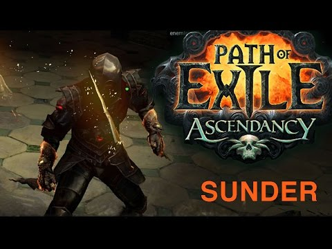 Path of Exile Ascendancy Preview - Sunder Gameplay