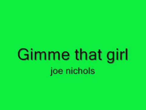 Gimme That Girl by Joe Nichols with lyrics