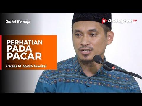 Serial Remaja : Tumben Perhatian Pada Pacar - Ustadz M Abduh Tuasikal