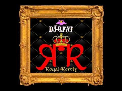 DJ B.FAT - ROYAL REMIX (Hip Hop-RnB).wmv