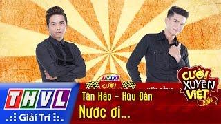 THVL | Cười xuyên Việt 2016 - Tập 4: Nước ơi... - Tấn Hảo, Hữu Đằng