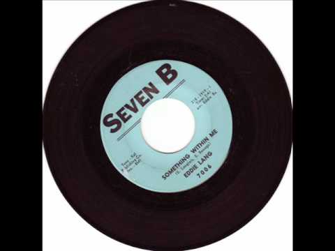 RARE NORTHERN SOUL-EDDIE LANG-SOMETHING WITHIN ME-SEVEN B