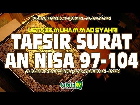 Tafsir Surat An Nisa 97-104 | Ustadz Muhammad Syahri