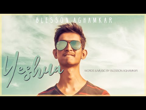 Yeshua | Latest New Hindi Christian song 2018 | Blesson Aghamkar (Audio)