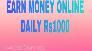 Without investment earn money   Earn money with online app Daily Rs1000
