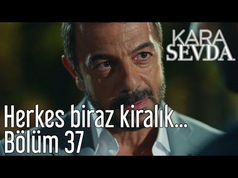 Kara Sevda 37. Bölüm - Herkes Biraz Kiralık...