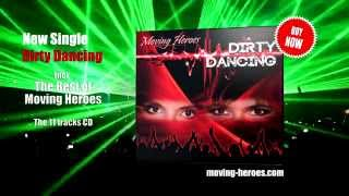 Moving Heroes - Dirty Dancing (trailer for CD release 2015)