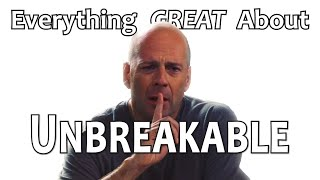 Everything GREAT About Unbreakable!