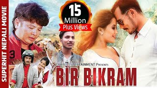 "New Nepali Movie - ""BIR BIKRAM"" Full Movie 