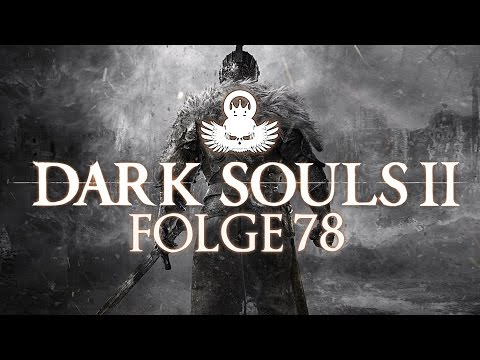 Let's Play Dark Souls 2 #78 [German/Full-HD] Noch mehr Drachen