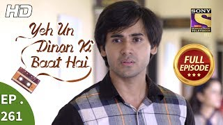 Yeh Un Dinon Ki Baat Hai - Ep 261 - Full Episode - 3rd September, 2018