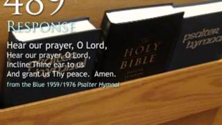 489.  Hear our prayer, O Lord