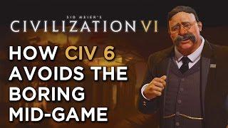 How Civilization VI Avoids the Boring Mid-Game