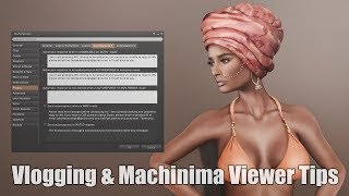 Second Life Vlogging & Machinima Viewer Tips