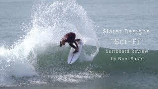 "Slater Designs ""Sci-Fi"" Surfboard Review by Noel Salas Ep.78"