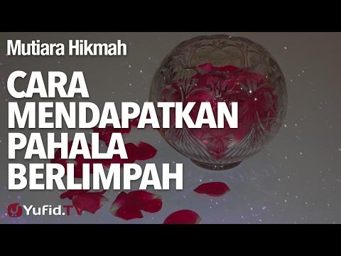 Mutiara Hikmah: Cara Mendapatkan Pahala Berlimpah - Ustadz DR Firanda Andirja, MA.