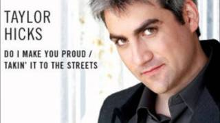 Watch Taylor Hicks Do I Make You Proud video