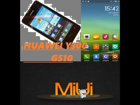 Descargar ROM MIUI Para el Huawei y300 o G510    2015