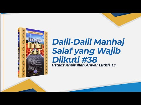 Dalil-Dalil Manhaj Salaf yang Wajib Diikuti - Ustadz Khairullah Anwar Luthfi