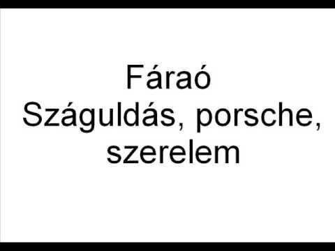 Fáraó - Száguldás, Porsche, Szerelem