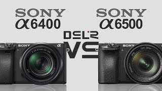 Sony alpha a6400 vs Sony alpha a6500