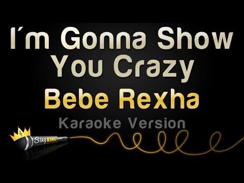 Bebe Rexha - I'm Gonna Show You Crazy (Karaoke Version)