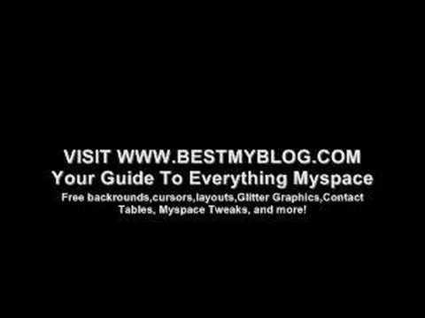 FREE MYSPACE BACKROUNDS,LAYOUTS,GLITTER,TWEAKS,CODES, + MORE Video