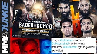 Daily Debate: Which upcoming Bellator fights are you most looking forward to?