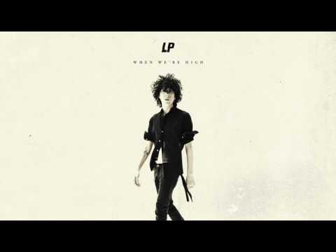 LP - When We're High [Audio]