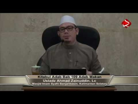 Kitabul Adab Bab 109 #2 Adab Makan - Ustadz Ahmad Zainuddin, Lc